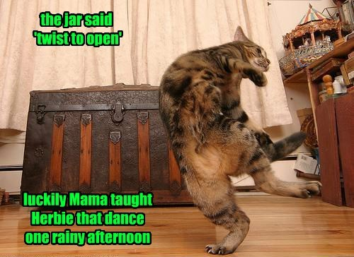the jar said 'twist to open' luckily Mama taught Herbie that dance one rainy afternoon