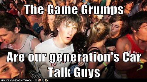 The Game Grumps  Are our generation's Car Talk Guys