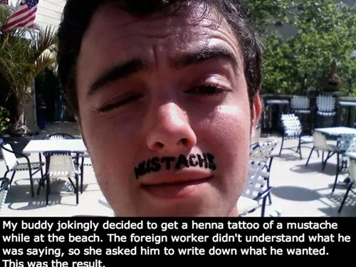 mustache,poorly dressed,translation,tattoos,moustache,henna,g rated