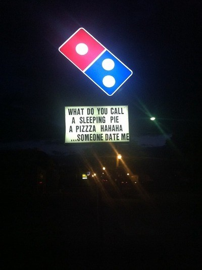 dating,dominos,jokes,monday thru friday,sign,pizza