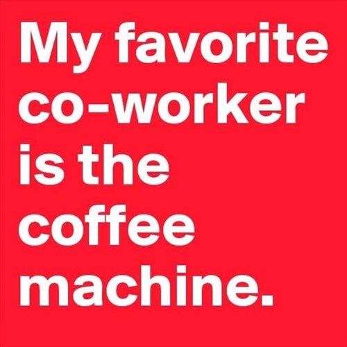 coworkers,coffee,monday thru friday,g rated