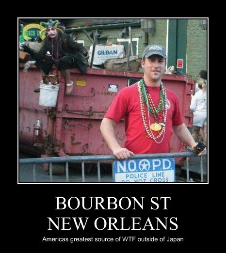 BOURBON ST NEW ORLEANS Americas greatest source of WTF outside of Japan