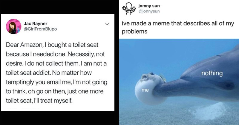 memes about amazon offering you to buy more toilet seats and about a blowfish getting stressed from nothing