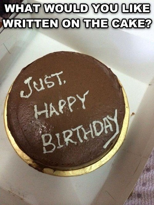 happy birthday meme about writing just happy birthday on a cake