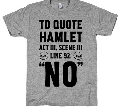 no t shirts hamlet poorly dressed shakespeare - 8306832896