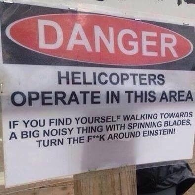 danger helicopter monday thru friday sign warning