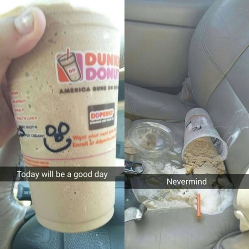 monday thru friday,spill,coffee,dunkin donuts,g rated