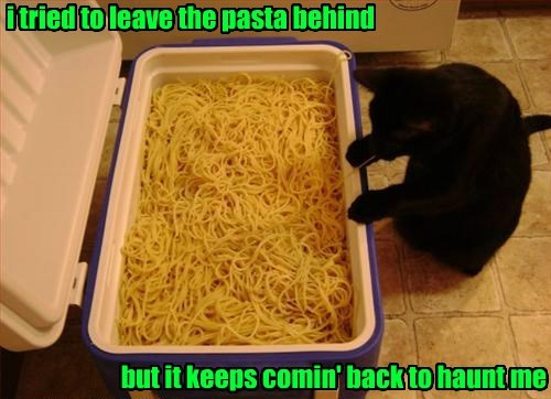 i tried to leave the pasta behind but it keeps comin' back to haunt me