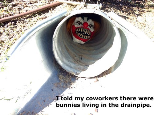 monday thru friday,clown,drain pipe,prank,clown mask