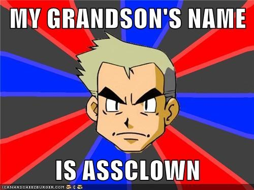 MY GRANDSON'S NAME IS ASSCLOWN