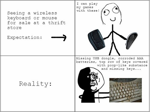 thrift shop,expectations vs reality,oh god why,keyboard,mouse