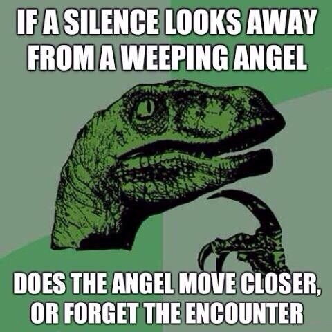 weeping angels,philosoraptor,the silence