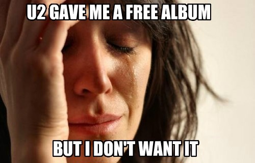 U2 GAVE ME A FREE ALBUM BUT I DON'T WANT IT