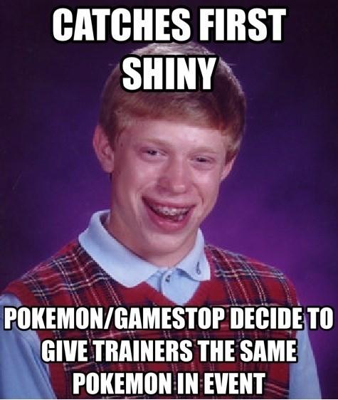 shinies bad luck brian Memes - 8320241152