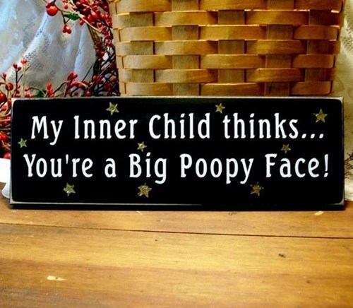 sign,poop,kids,inner child,parenting,g rated