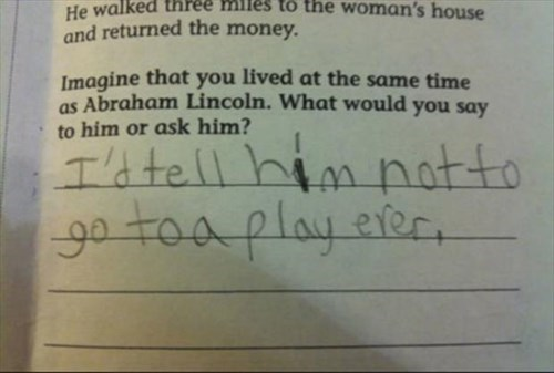 abraham lincoln,kids,funny,homework,g rated,School of FAIL