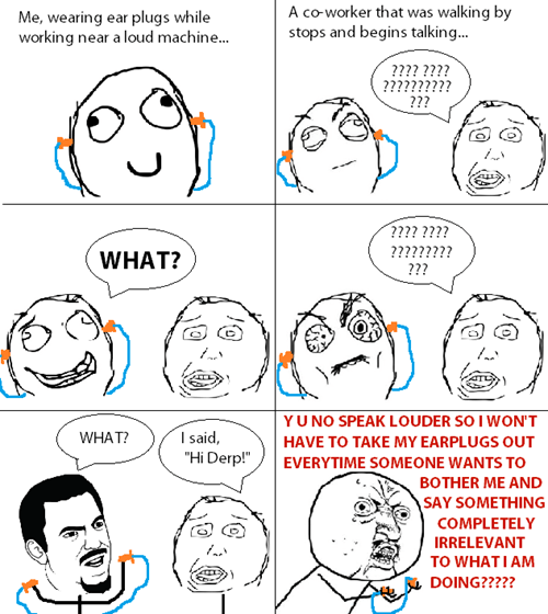 rage Y U NO coworkers earplugs - 8327178496