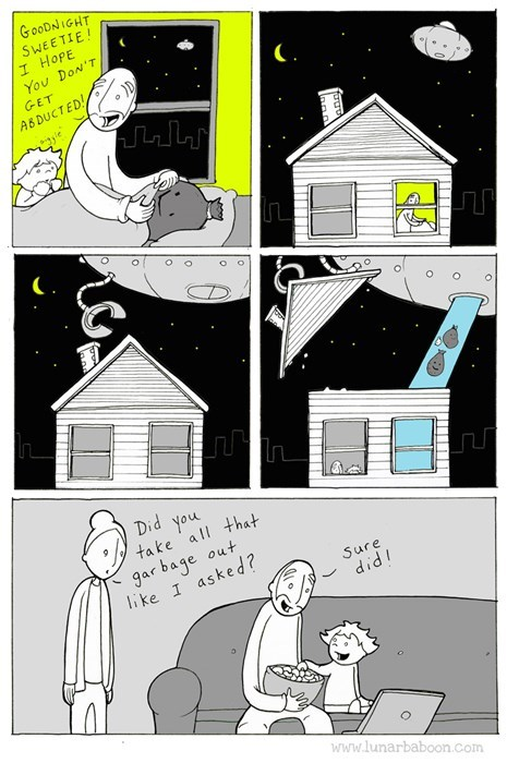 webcomic - Cartoon - GOODNIGHT SWEETIE! I HOPE You DoN'T GET ABDUCTED Did you take all that gar bage out like I asked? Sure iP'P www.lunarbaboon.com