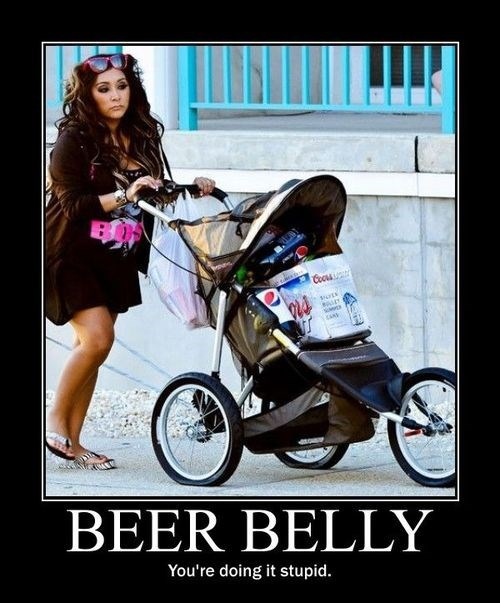 beer belly,depressing,idiots,snooki