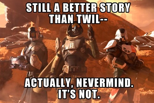 destiny still a better love story than twilight Memes twilight - 8333984512