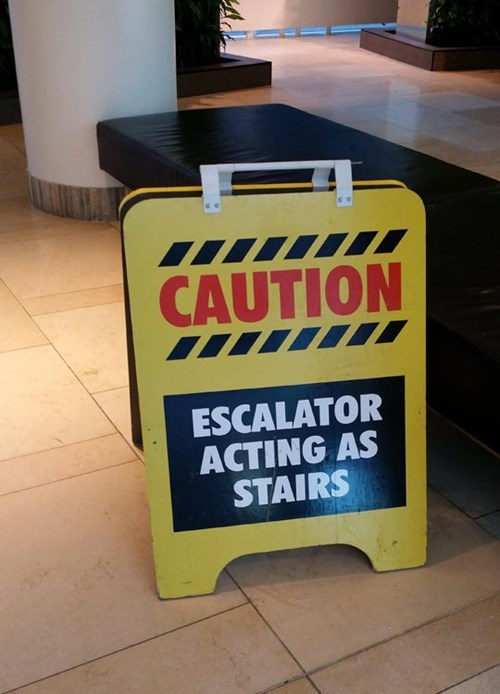caution,escalator,monday thru friday,sign,mitch hedberg,g rated