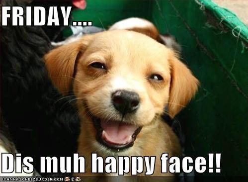 Friday Dis Muh Happy Face Cheezburger Funny Memes Funny