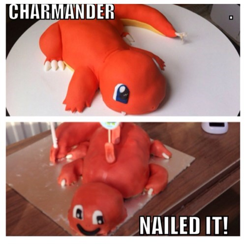 charmander sarcasm Pokémon Nailed It - 8334396928