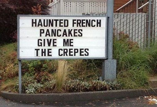 crepes puns monday thru friday restaurant sign g rated - 8335031296