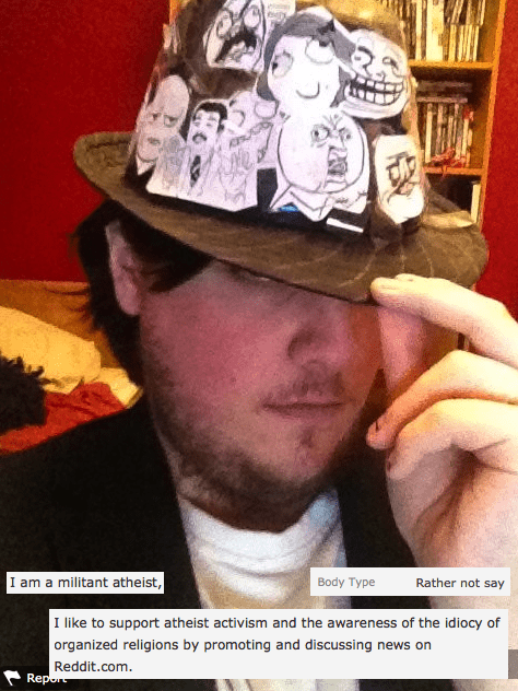 atheists,dating,atheism,forever alone,fedoras,okcupid,neckbeards