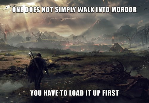 loading,video games,one does not simply,shadows of mordor