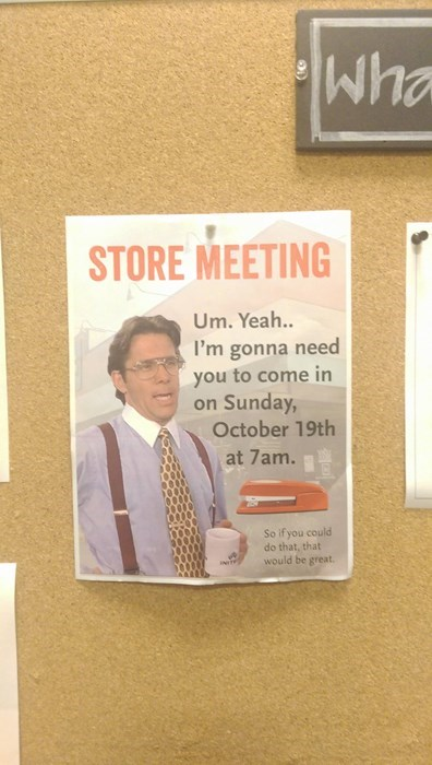 monday thru friday,meeting,bill lumbergh,Office Space,flyer