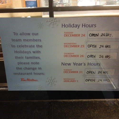 fast food,hours,monday thru friday,sign,tim hortons,holidays