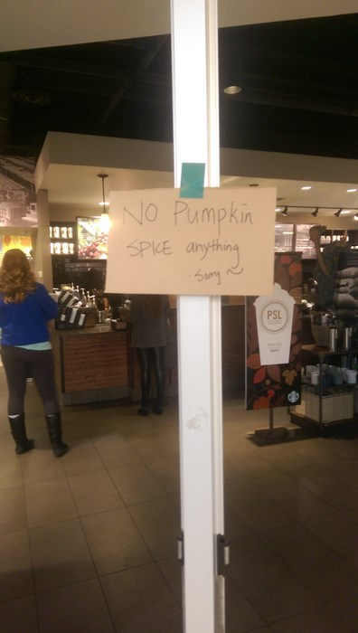 monday thru friday,sign,Starbucks,pumpkin spice,g rated