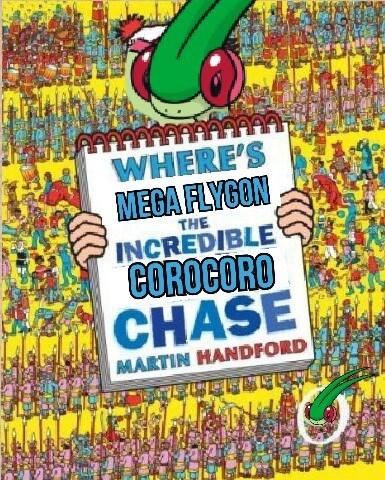 corocoro,flygon,wheres waldo,mega flygon