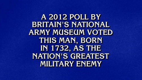 revolutionary war,Jeopardy,great britain,england,george washington