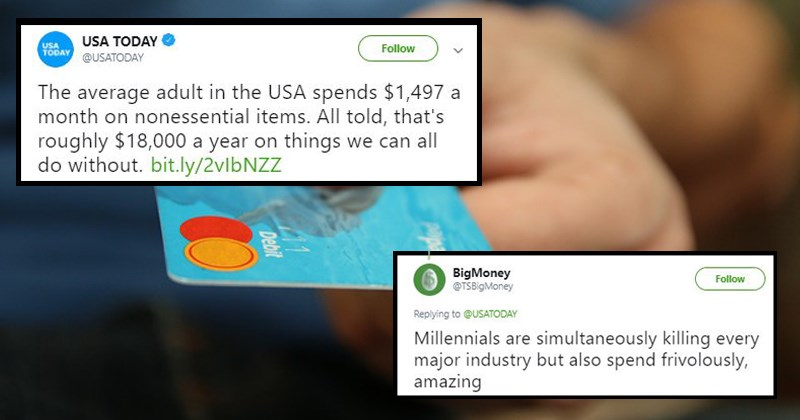 buying usa today spending twitter wtf millennials poor people roast nonessential items young people funny tweets - 8345093
