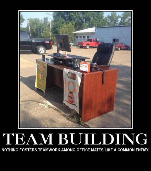 funny,team building,work,common enemy