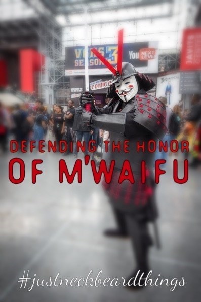 samurai anonymous waifu justneckbeardthings neckbeards weeaboos - 8347359232