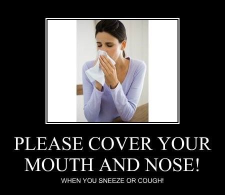 PLEASE COVER YOUR MOUTH AND NOSE!