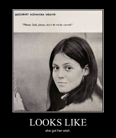 memes sigourney weaver quote normal funny - 8348812800
