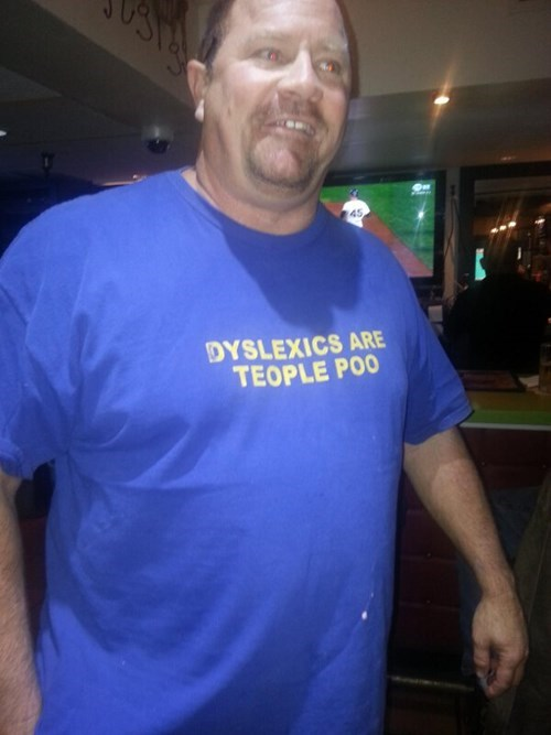 dyslexia poorly dressed t shirts - 8351052288