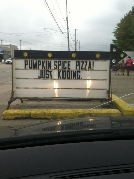 monday thru friday sign pizza pumpkin spice - 8351296256
