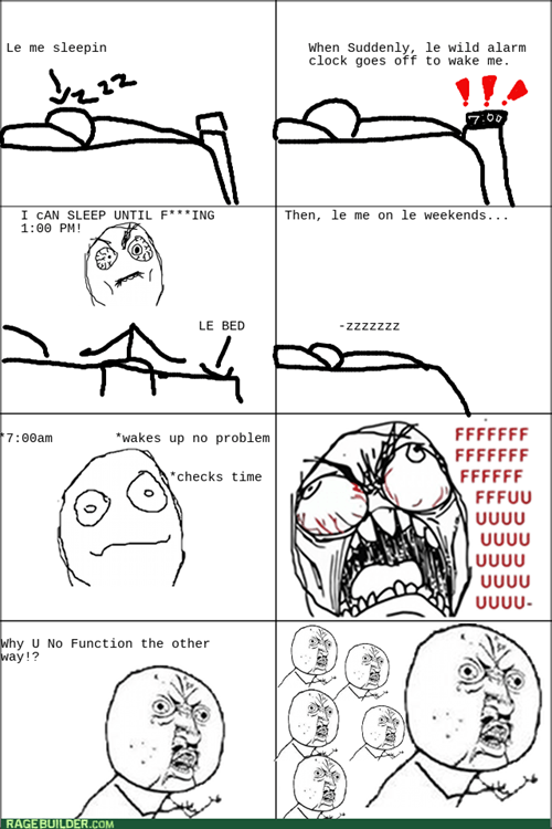 alarm clock,rage,Y U NO,sleeping