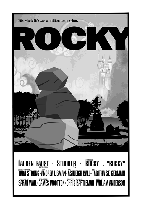 "Cartoon - His whole life was a million to one shot. ROCKY STARRING AUREN FAUST STUDIO B ROCKY . ""ROCKY"" TARA STRONG-ANDREA LIBMAN -ÄSHLEIGH BALL-TÄBITHA ST. GERMAIN SARAH WALL-JAMES WOOTTON-CHRIS BARTLEMAN-WILLIAM ANDERSON PRODUCTION FLM ALSO STARRING AND AND PROOUCED BY DRECTED BY EXECUTIVE PRODUCER MUSIC BY"