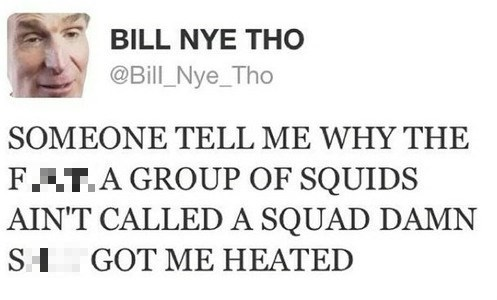 bill nye,twitter,squid,failbook,g rated