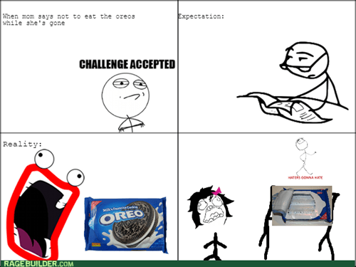 Challenge Accepted,expectations vs reality,Oreos,mom