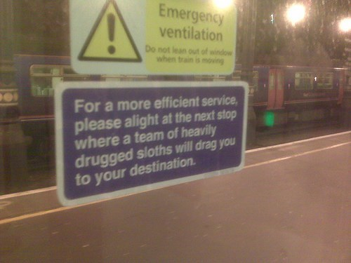 Motor vehicle - Emergency ventilation Do not lean out of window when train is moving For a more efficient service please alight at the next stop where a team of heavily drugged sloths will drag you to your destination
