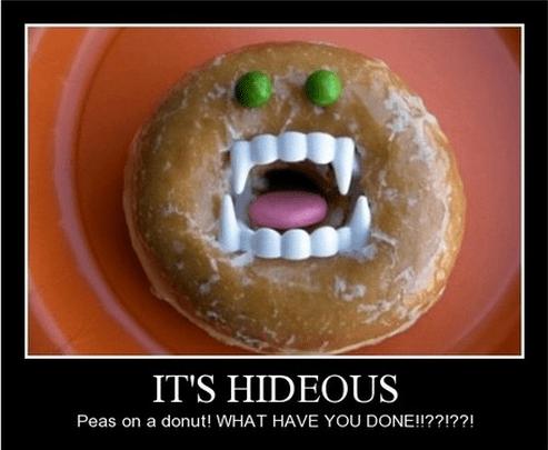 donut peas hideous vicious funny - 8364128000