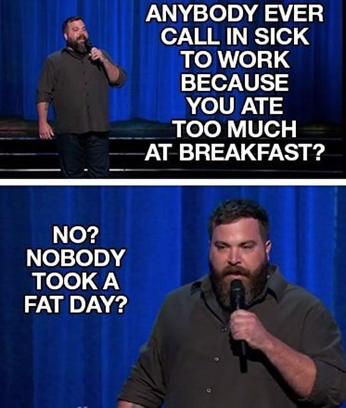 fat day,breakfast,food,obesity