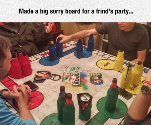 beer,awesome,board games,sorry,funny,after 12